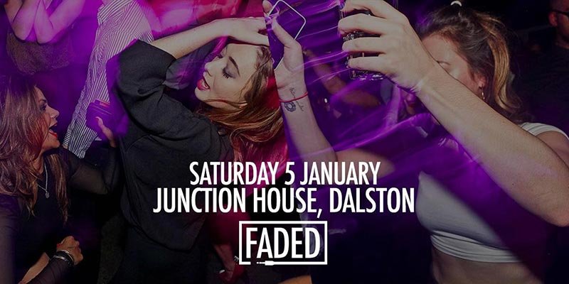 Faded at Junction House on Sat 5th January 2019 Flyer