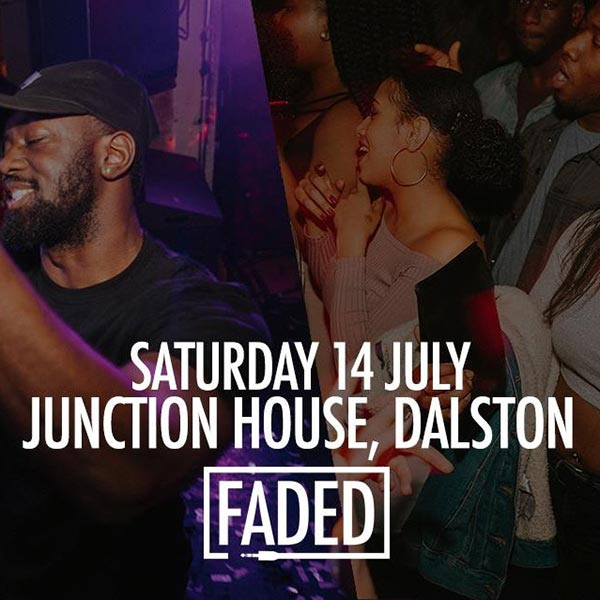 Faded at Junction House on Sat 14th July 2018 Flyer