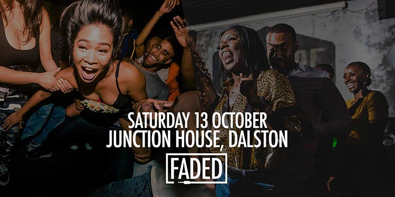 Faded at Junction House on Sat 13th October 2018 Flyer