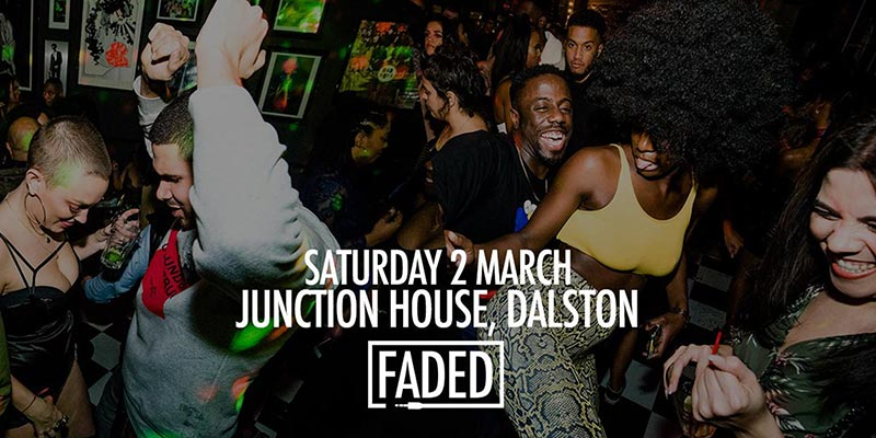 Faded at Junction House on Sat 2nd March 2019 Flyer