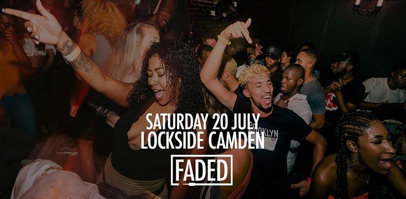 Faded at Lockside Camden on Sat 20th July 2019 Flyer