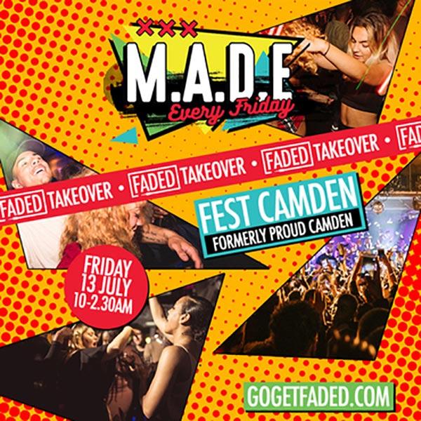 MADE at FEST Camden on Fri 13th July 2018 Flyer