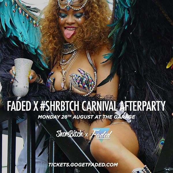 Faded x Shorebitch Carnival Afterparty at The Garage on Mon 28th August 2017 Flyer