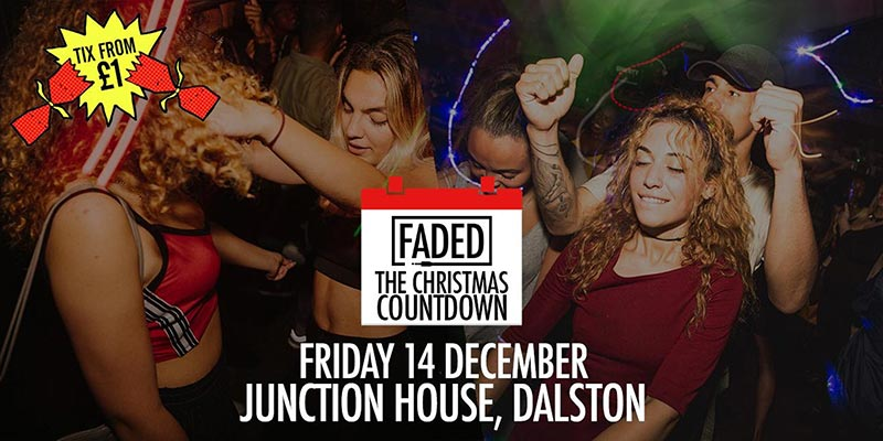 Faded - The Christmas Countdown at Junction House on Fri 14th December 2018 Flyer