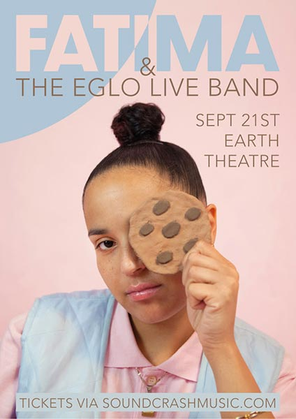 Fatima & The Eglo Live Band at EartH on Saturday 21st September 2019 Flyer