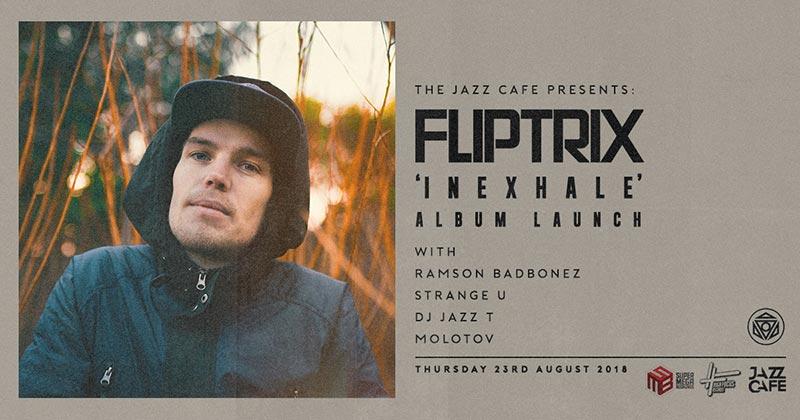 Fliptrix at Jazz Cafe on Thu 23rd August 2018 Flyer