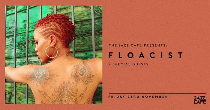 Floacist at Jazz Cafe on Fri 23rd November 2018 Flyer