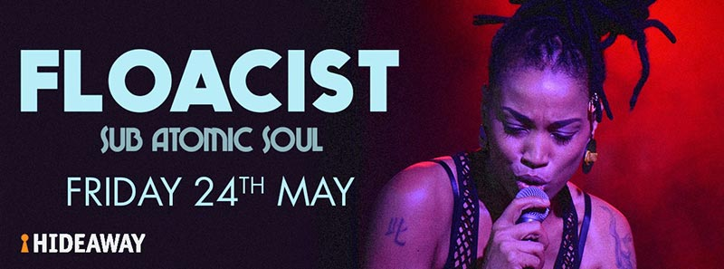 Floacist at Hideaway on Fri 24th May 2019 Flyer
