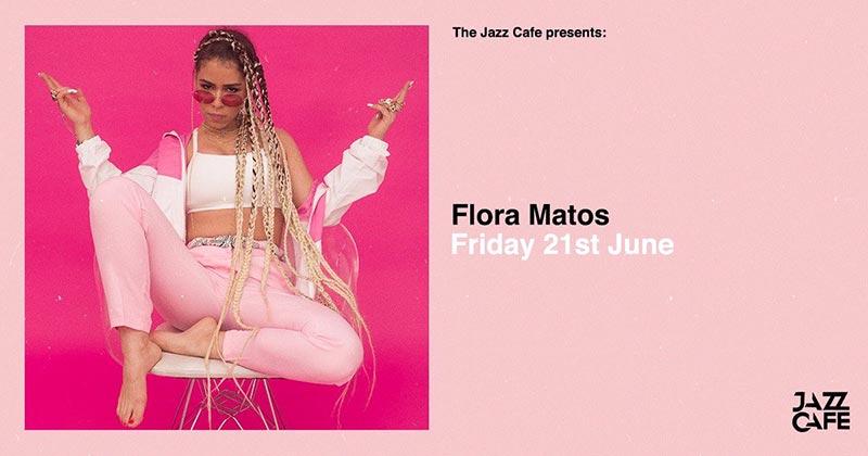 Flora Matos at Jazz Cafe on Fri 21st June 2019 Flyer