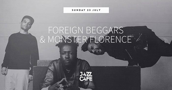 Foreign Beggars at Jazz Cafe on Sun 23rd July 2017 Flyer