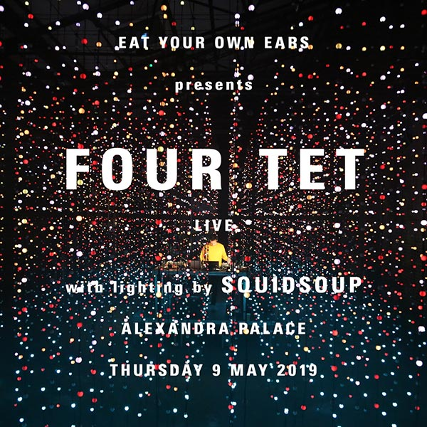 Four Tet at Alexandra Palace on Thu 9th May 2019 Flyer