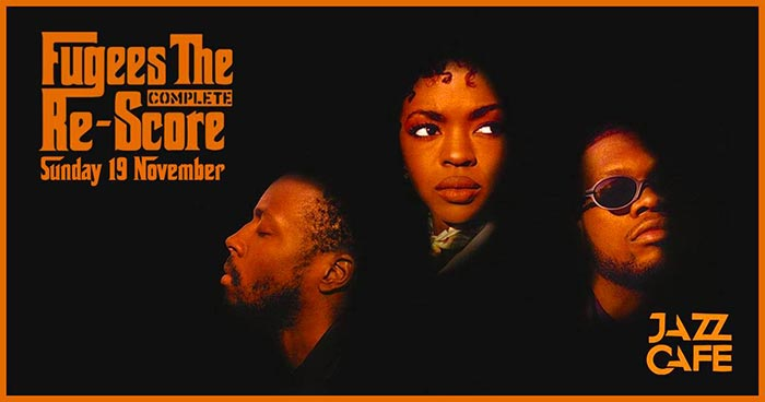 Fugees: The Complete Re-Score at Jazz Cafe on Sun 19th November 2017 Flyer
