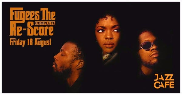 Fugees: The Complete Re-Score at XOYO on Fri 18th August 2017 Flyer