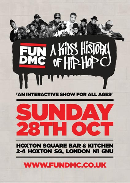 FUN DMC's Kid's History of Hip-Hop at Hoxton Square Bar & Kitchen on Sun 28th October 2018 Flyer
