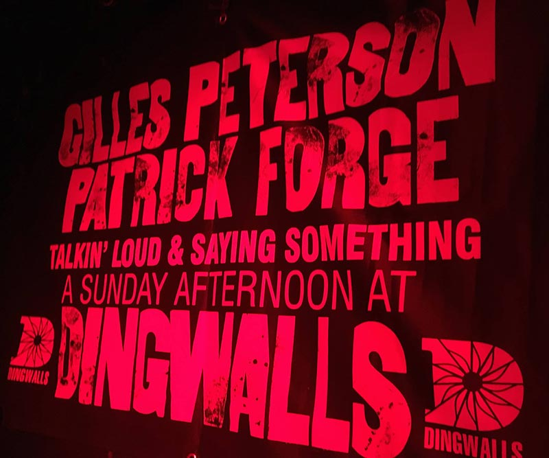 Gilles Peterson & Patrick Forge at Dingwalls on Sun 7th April 2019 Flyer