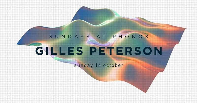 Gilles Peterson at Phonox on Sun 14th October 2018 Flyer