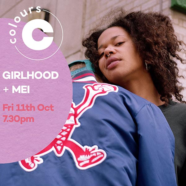 Girlhood at Colours Hoxton on Fri 11th October 2019 Flyer