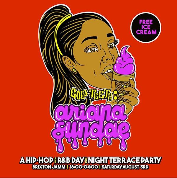 Gold Teeth Ariana Sundae at Brixton Jamm on Sat 3rd August 2019 Flyer