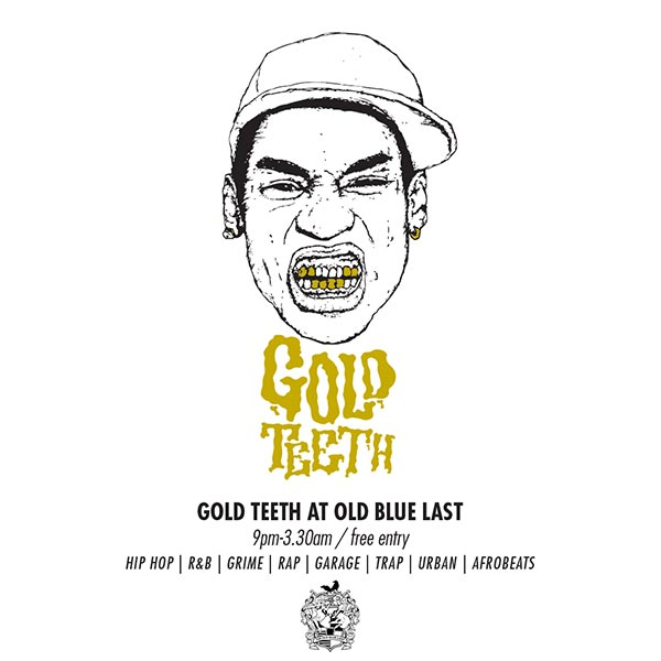 Gold Teeth at Old Blue Last on Sunday 27th May 2018 Flyer
