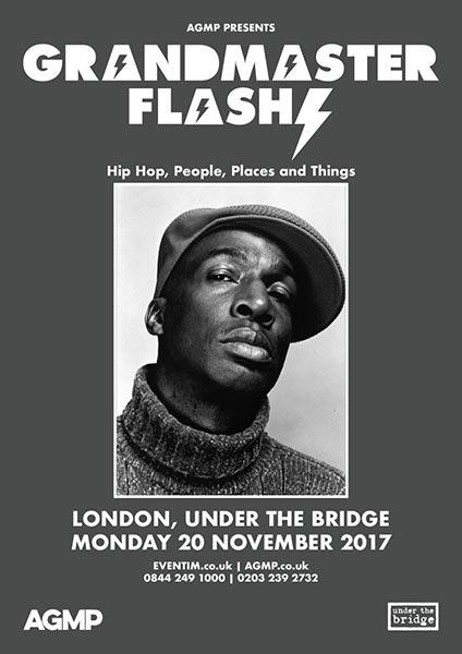 Grandmaster Flash at Under the Bridge on Mon 20th November 2017 Flyer
