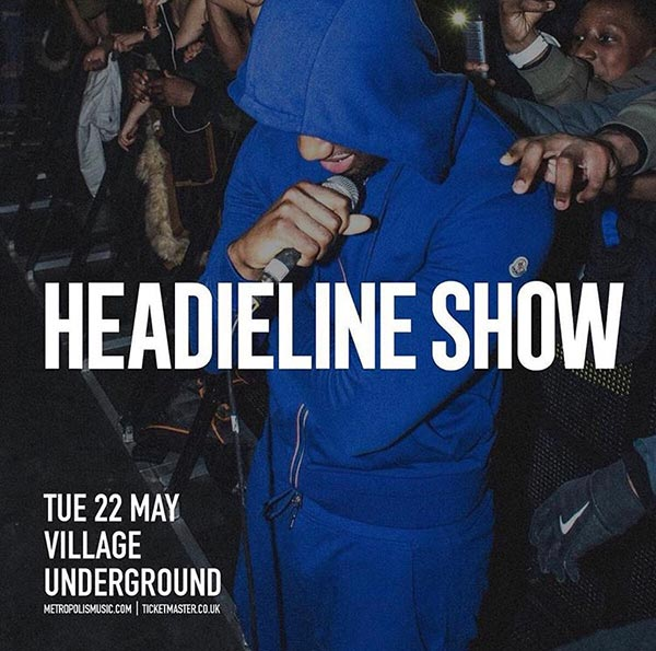 Headie One at Village Underground on Tue 22nd May 2018 Flyer