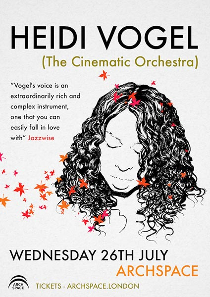 Heidi Vogel (Cinematic Orchestra) at Archspace on Wed 26th July 2017 Flyer