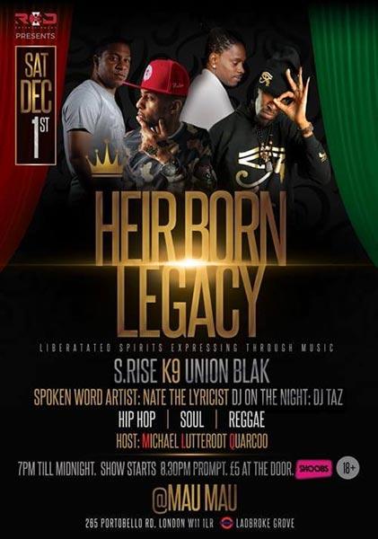 Heir Born Legacy at Mau Mau Bar on Sat 1st December 2018 Flyer