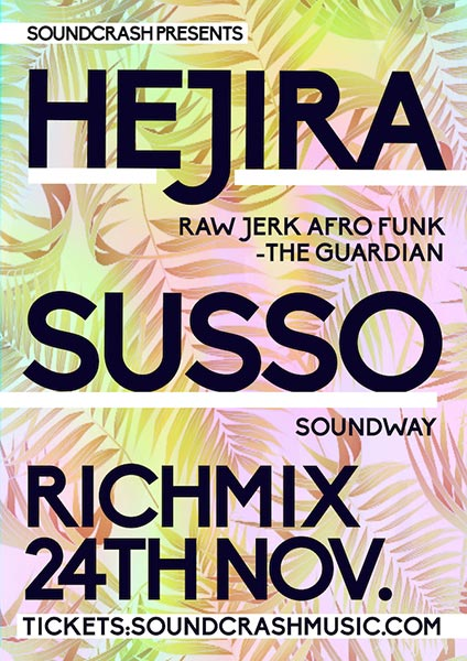 Hejira at Rich Mix on Fri 24th November 2017 Flyer