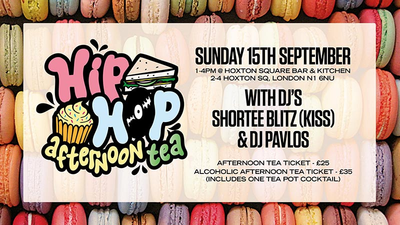 Hip-Hop Afternoon Tea at Hoxton Square Bar & Kitchen on Sun 15th September 2019 Flyer