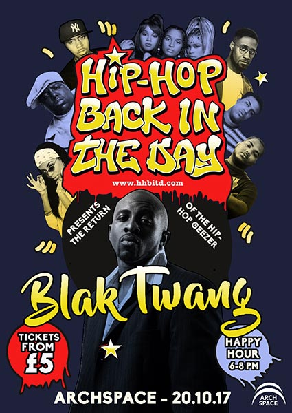 Hip Hop Back in The Day w/ Blak Twang at Archspace on Fri 20th October 2017 Flyer