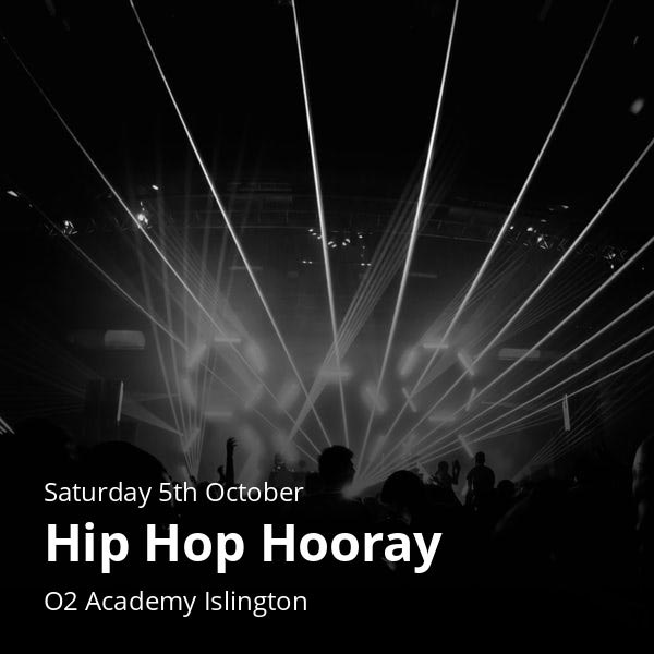 Hip Hop Hooray at Islington Academy on Sat 5th October 2019 Flyer