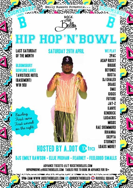 Hip Hop n Bowl at Bloomsbury Bowl on Sat 29th April 2017 Flyer