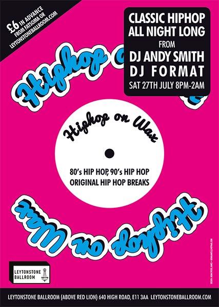Hip Hop on Wax at Leytonstone Ballroom on Sat 27th July 2019 Flyer