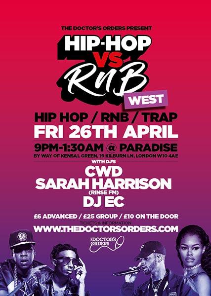 Hip Hop vs RnB at Paradise by way of Kensal Green on Fri 26th April 2019 Flyer