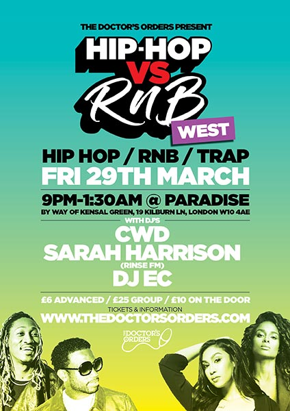 Hip-Hop vs RnB at Paradise by way of Kensal Green on Fri 29th March 2019 Flyer