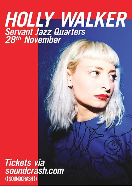 Holly Walker at Servant Jazz Quarters on Wed 28th November 2018 Flyer