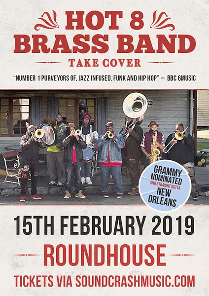 Hot 8 Brass Band at The Roundhouse on Fri 15th February 2019 Flyer