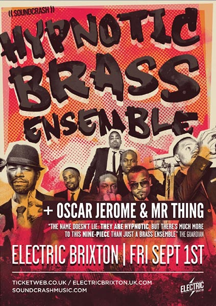 Hypnotic Brass Ensemble at Electric Brixton on Fri 1st September 2017 Flyer