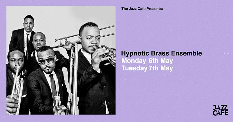 Hypnotic Brass Ensemble at Jazz Cafe on Tue 7th May 2019 Flyer