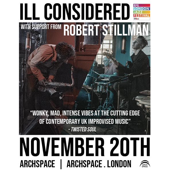 Ill Considered at Archspace on Tue 20th November 2018 Flyer