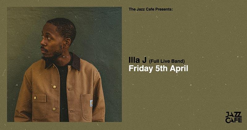 Illa J at Jazz Cafe on Fri 5th April 2019 Flyer