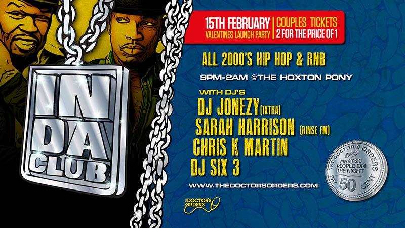In Da Club at The Hoxton Pony on Fri 15th February 2019 Flyer
