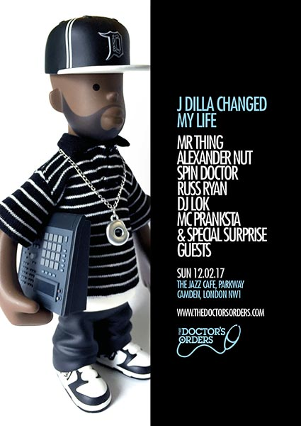 J Dilla Changed my Life at Islington Assembly Hall on Sunday 12th February 2017 Flyer