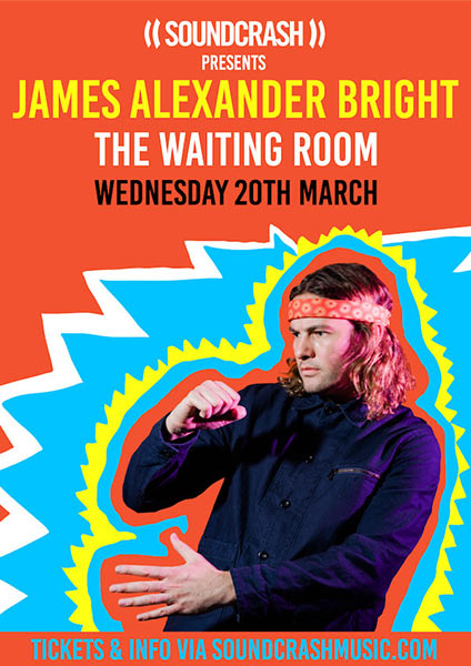 James Alexander Bright at The Waiting Room on Wed 20th March 2019 Flyer