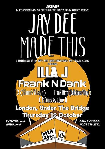 JAY DEE MADE THIS  at Under the Bridge on Thu 19th October 2017 Flyer