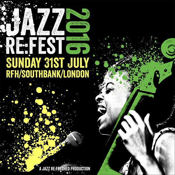 Jazz RE:FEST at KOKO on Sunday 31st July 2016 Flyer