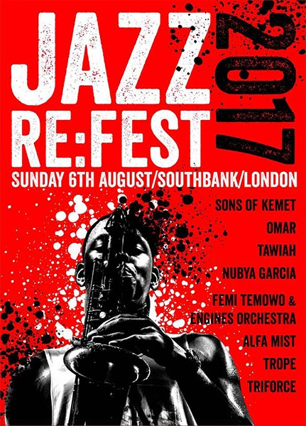 Jazz Re:Fest 2017 at Southbank Centre on Sun 6th August 2017 Flyer