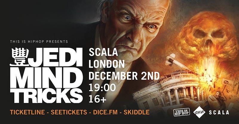 Jedi Mind Tricks at Scala on Sun 2nd December 2018 Flyer