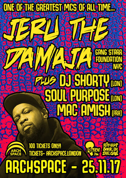 Jeru The Damaja at Finsbury Park on Saturday 25th November 2017 Flyer