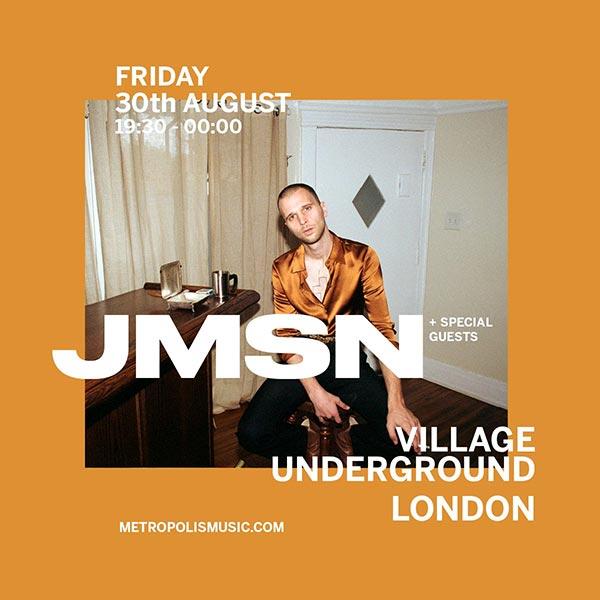 JMSN at Village Underground on Fri 30th August 2019 Flyer